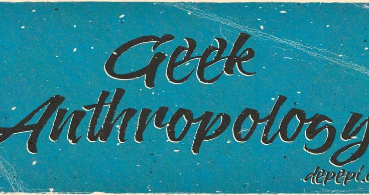 geek, geek anthropology, anthropology, depepi, depepi.com, fandom, fandoms