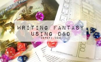 writing fantasy using D&D, D&D, amwritingfantasy, fantasy books, depepi, depepi.com