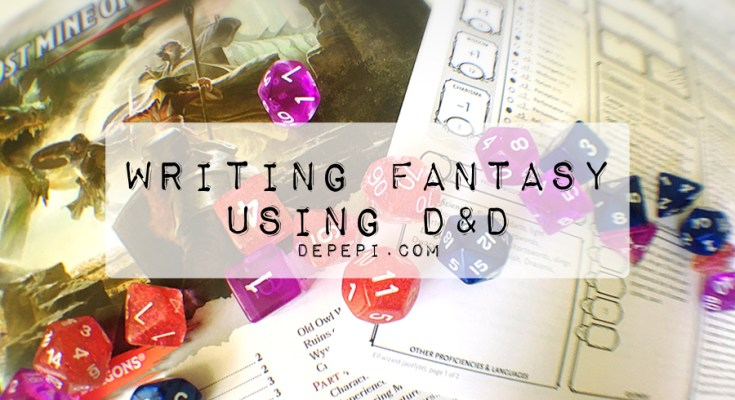 writing fantasy using D&D, D&D, amwritingfantasy, fantasy books, depepi, depepi.com