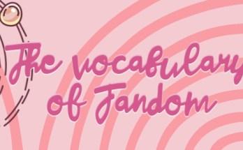 focal vocabulary, fandom, the vocabulary of fandom, geek anthropology, anthropology, depepi, depepi.com