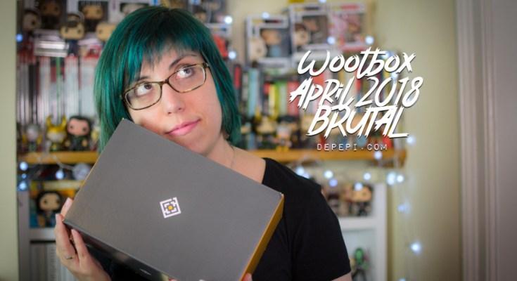 wootbox, wootbox april, wootbox brutal, wootbox unboxing, unboxing, guardians of the galaxy, groot, rocket racoon, avengers infinity war, god of war, GOT, depepi, depepi.com
