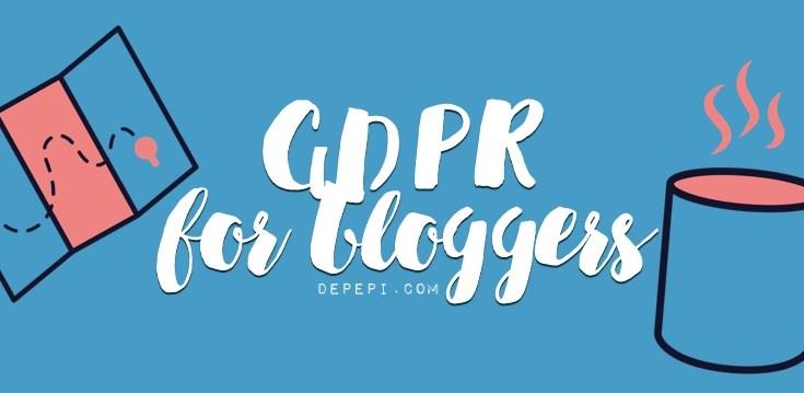 GDPR, GDPR for bloggers, for bloggers, depepi, depepi.com
