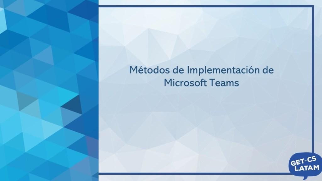 Metodos de Implementación de Microsoft Teams