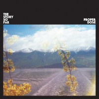 The Story So Far - Proper Dose (Review)