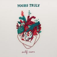 Yours Truly - Self Care (Review)