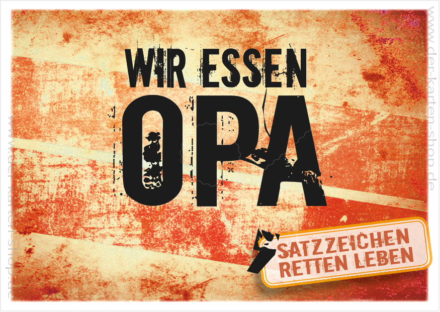 Postkarte Grukarte Spruchkarte Wir essen Opa