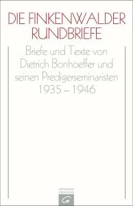 Die Finkenwalder Rundbriefe von Dietrich Bonhoeffer