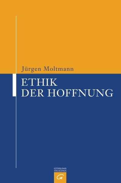 Ethik der Hoffnung von Juergen Moltmann