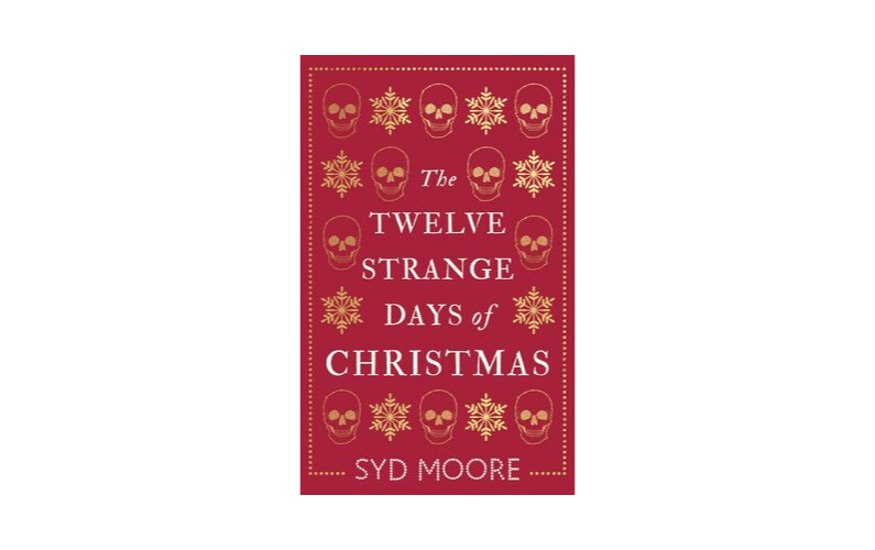 Creepy Gothic Loveliness and Perfect for The Season. The Twelve Strange Days of Christmas reviewed.