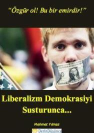 Dikkat Kitap:Liberalizm Demokrasiyi Susturunca...Dikkat Kitap:Liberalizm Demokrasiyi Susturunca...