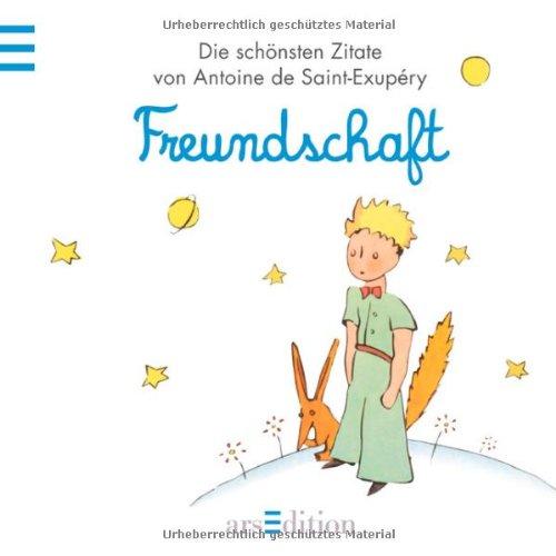Freundschaft Der Kleine Prinz Schoensten Zitate Von