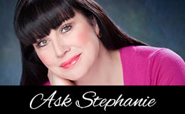 Ask Stephanie, Expert Info, Advice, and Tips