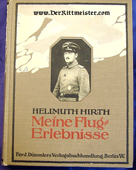 GERMANY - BOOK - HELMUTH HIRTH MEINE FLUG=ERLEBNISSE - Imperial German Military Antiques Sale