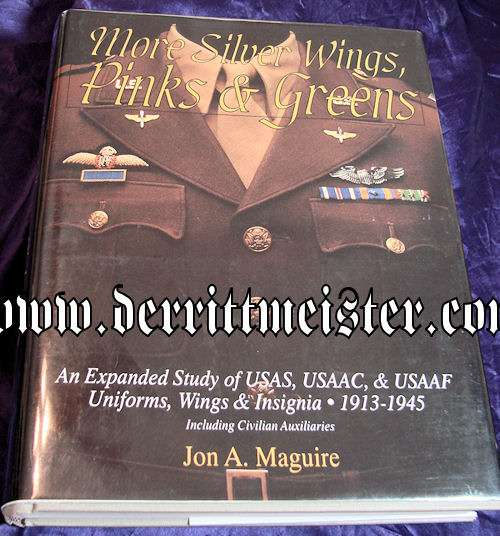 U.S. - BOOK - MORE SILVER WINGS, PINKS, AND GREENS by JON A. MAGUIRE - Imperial German Military Antiques Sale