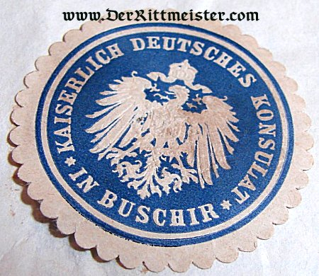PAPER STAMP - GERMAN CONSULATE - BUSCHIR - Imperial German Military Antiques Sale