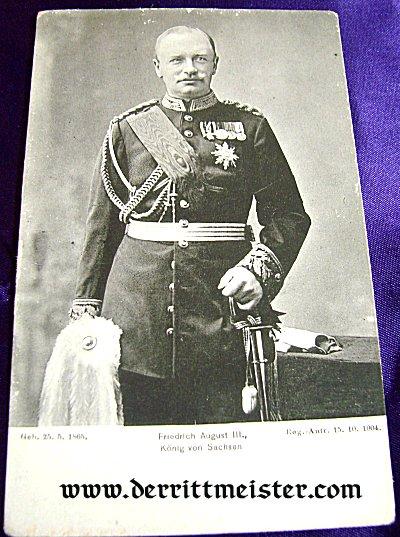 POSTCARD - KÖNIG FRIEDRICH AUGUST III - SAXONY - Imperial German Military Antiques Sale