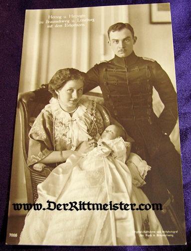POSTCARD - HERZOG ERNST AUGUST - WIFE - SON - BRAUNSCHWEIG - Imperial German Military Antiques Sale