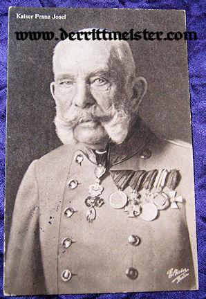 POSTCARD - KAISER FRANZ-JOSEF - AUSTRIA - Imperial German Military Antiques Sale