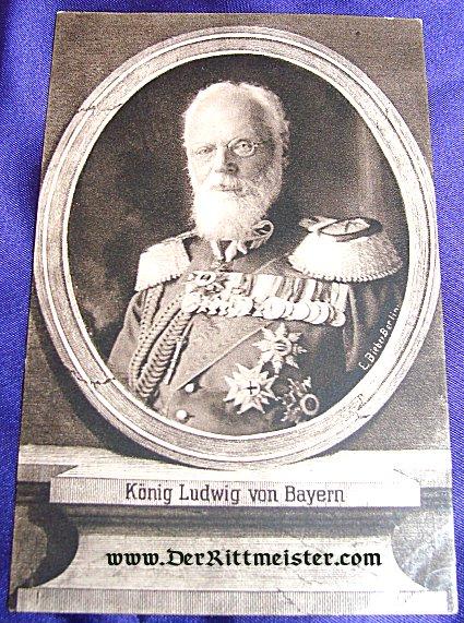 POSTCARD - KÖNIG LUDWIG III - BAVARIA - Imperial German Military Antiques Sale