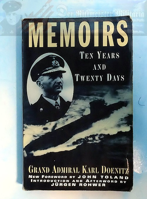 BOOK - MEMOIRS: TEN YEARS AND TWENTY DAYS - GRAND ADMIRAL KARL DOENITZ - Imperial German Military Antiques Sale
