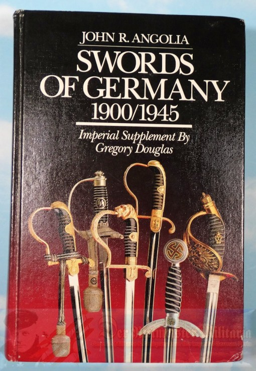 GERMANY - BOOK - REFERENCE - SWORDS OF GERMANY - 1900-1945 - Imperial German Military Antiques Sale