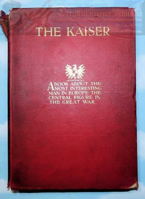 GERMANY - BOOK - THE KAISER: A BOOK ABOUT THE MOST INTERESTING MAN IN EUROPE - Imperial German Military Antiques Sale