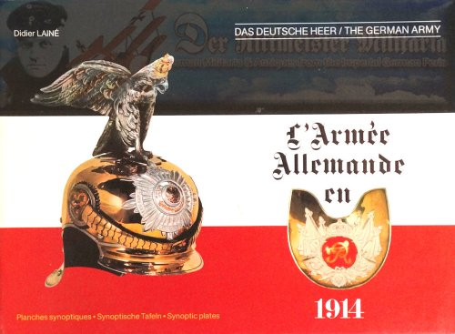 BOOK - L' ARMEE ALLEMANDE EN 1914 - DIDIER LAINÉ