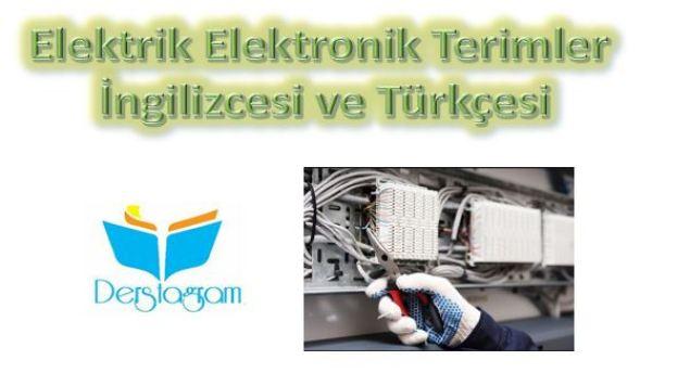 Elektrik elektronik terimler ingilizcesi ve türkçesi , teknik ingilizce dersleri