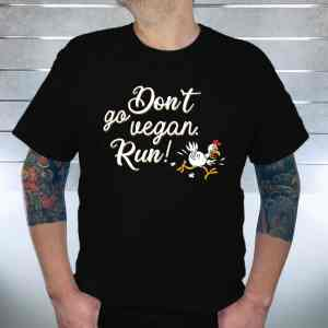 dont_go_ vegan_ Run_ means_ shirt