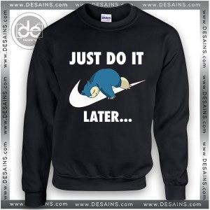 Buy Sweatshirt Just DO It Snorlax Sleep Pokemon Sweatshirt Womens and Mens