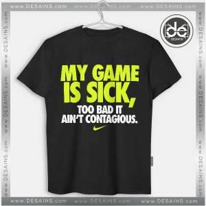 Buy Tshirt My Game is Sick Tshirt mens Tshirt womens Tees size S-3XL