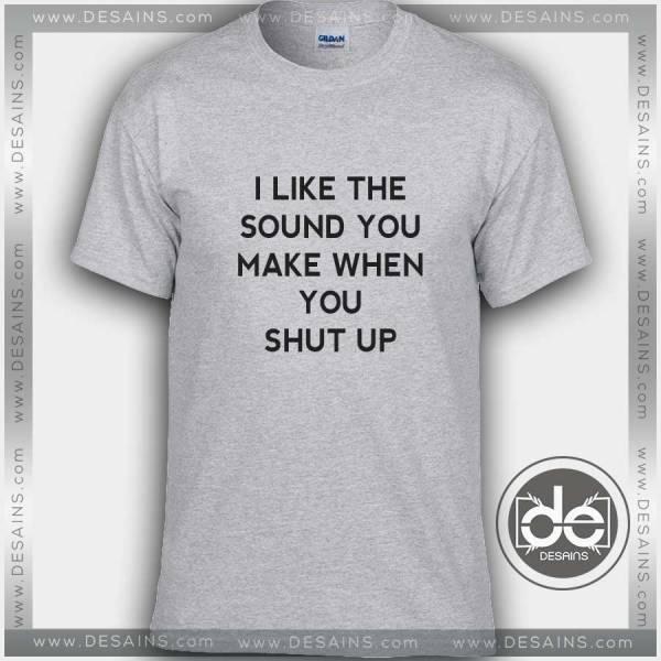 Tshirt I Like the Sound You Tshirt mens Tshirt womens Tees size S-3XL