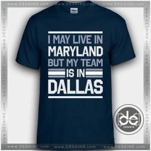 Buy Tshirt My Team Dallas Tshirt mens Tshirt womens Tees Size S-3XL