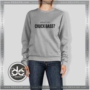 Sweatshirt Where's my chuck Bass Sweater Womens and Sweater Mens
