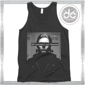 Buy Tank Top All Monsters are Human Tank top Womens and Mens Adult