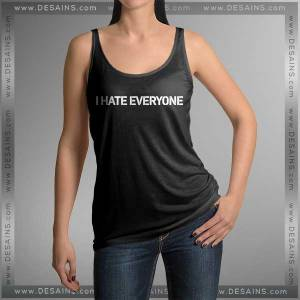 Buy Tank Top Hate Everyone Tank top Womens and Mens Adult