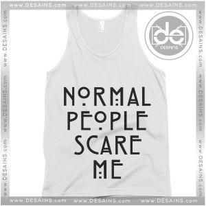 Buy Tank Top Normal People Scare Me Tank top Womens and Mens Adult
