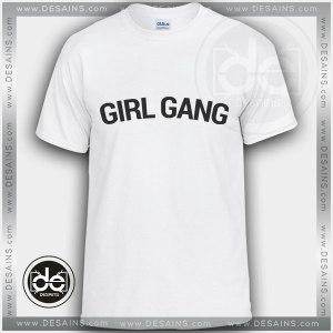 Buy Tshirt Girl Gang Tshirt mens Tshirt womens Tees size S-3XL