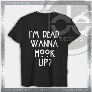 Tshirt I'm Dead Wanna Hook Up american horror story Tshirt mens Tshirt womens