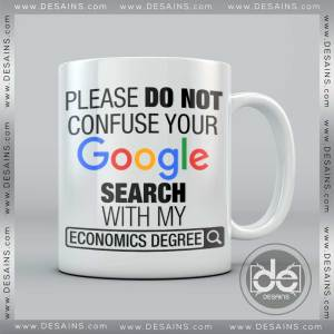 Buy Custom Coffee Mug Please Do Not Confuse Your Google Search With My Economics Degree Mug