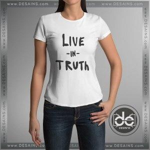 Cheap Tee Shirt Dress Live in Truth Custom T-Shirt
