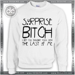 Cheap Sweatshirt Surprise Bitch I Bet You Sweater Shop