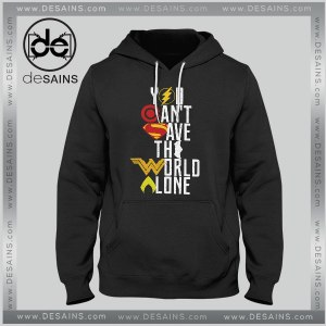 Cheap Graphic Hoodie You cant save the world alone Justice League