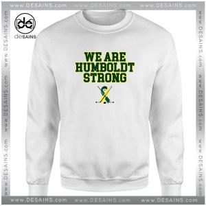 Cheap Graphic Sweatshirt Humboldt Broncos We are Humboldt Strong