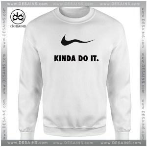 Cheap Graphic Sweatshirt Kinda do it Parody Just Do It
