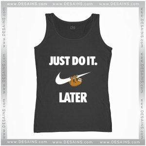 Cheap Graphic Tank Top Just Do It Later Sloth