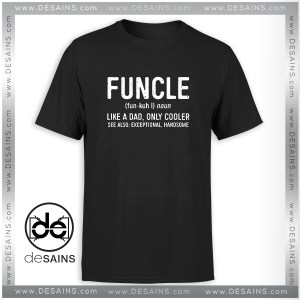 Cheap Tee Shirt Funcle Definition Funny Uncle Gift Tshirt Size S-3XL