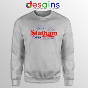 Statham Tours Los Angeles Sweatshirt Jason Statham Sport Grey