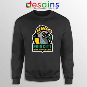 Sweatshirt Rain City Bitch Pigeons Crewneck Seattle Expansion Team