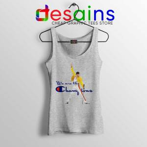 Tank Top Freddie We are the Champion Queen Tank Tops Champion Sport Grey